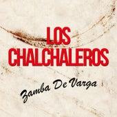 Zamba De Varga (Remastered) by Los Chalchaleros