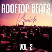 Rooftop Beats - Munich, Vol. 2 (City Rooftop Grooves) by Various Artists