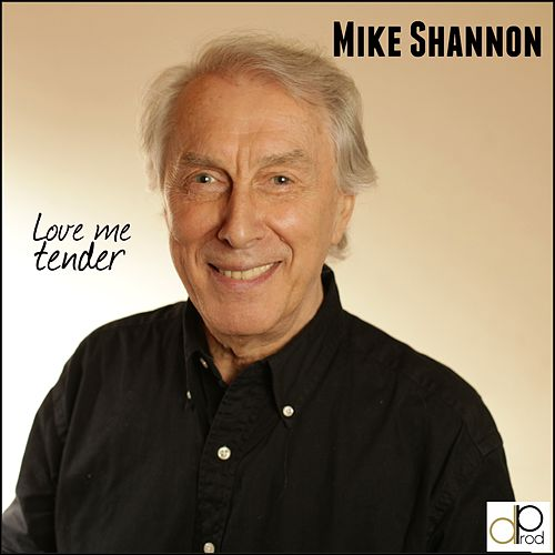 Love Me Tender by Mike Shannon