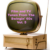 Film and Tv Tunes from the Swingin' 60s, Vol. 5 de Various Artists