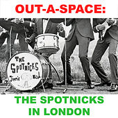 Out-A Space: The Spotnicks in London de The Spotnicks