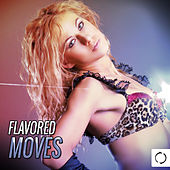 Flavored Moves by Various Artists