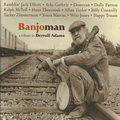 Banjoman - A Tribute to Derroll Adams by Various Artists