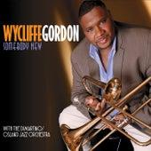 Somebody New by Wycliffe Gordon