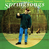 John McCutcheon's Four Seasons: Springsongs by John McCutcheon