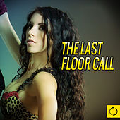 The Last Floor Call by Various Artists