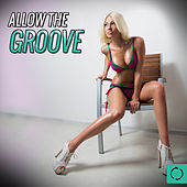 Allow the Groove by Various Artists