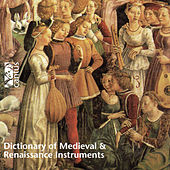 Dictionary of Medieval & Renaissance Instruments by Various Artists