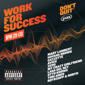 Body By Jake: Work For Success (BPM 120-130) by Various Artists