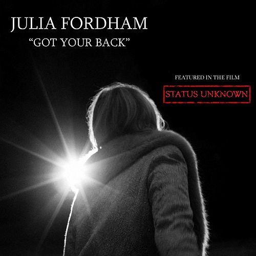 Got Your Back (From 'Status Unkown') by Julia Fordham