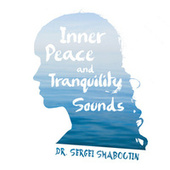Inner Peace and Tranquility Sounds by Dr. Sergei Shaboutin