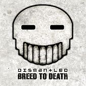Breed to Death von Dismantled