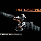 Exterminate Annihilate Destroy de Rotersand