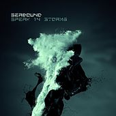 Speak in Storms de Seabound