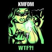 Wtf?! von KMFDM