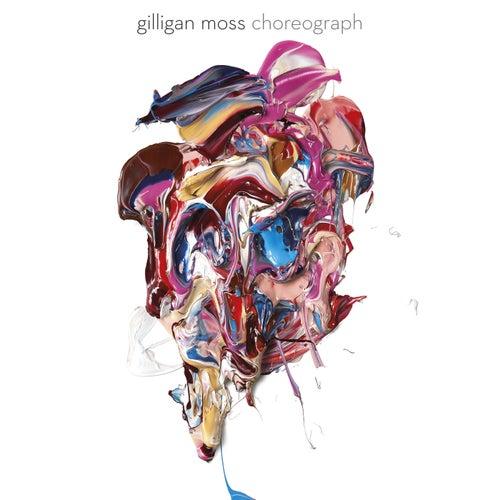 Choreograph by Gilligan Moss