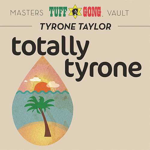 Totally Tyrone by Tyrone Taylor
