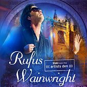 Rufus Wainwright: Live from the Artists Den de Rufus Wainwright