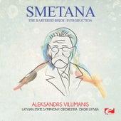Smetana: The Bartered Bride: Introduction (Digitally Remastered) by Aleksandrs Vilumanis