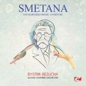 Smetana: The Bartered Bride: Overture (Digitally Remastered) by Bystrik Rezucha