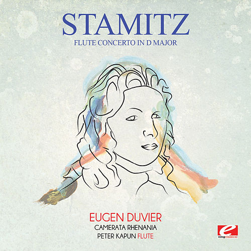 Stamitz: Flute Concerto in D Major (Digitally Remastered) by Eugen Duvier