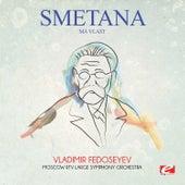 Smetana: Má vlast (Digitally Remastered) by Vladimir Fedoseyev
