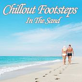 Chillout Footsteps in the Sand (Beach Lounge Paradise Del Mar) by Various Artists
