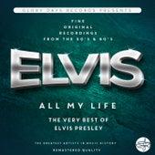 All My Life (The Very Best Of Elvis Presley) by Elvis Presley
