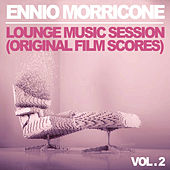 Ennio Morricone: Lounge Music Session - Vol. 2 (Original Film Scores) by Ennio Morricone