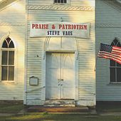 Praise & Patriotism by Steve Vaus
