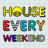 House Every Weekend by Various Artists