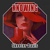 Knowing de Skeeter Davis