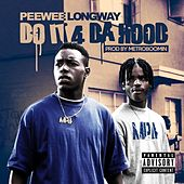 Do It For The Hood by PeeWee LongWay