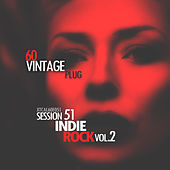 Vintage Plug 60: Session 51 - Indie Rock, Vol. 2 by Various Artists