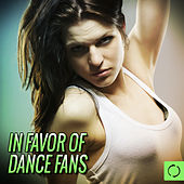 In Favor of Dance Fans von Various Artists