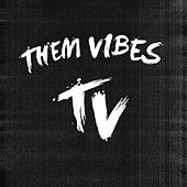 T V by Them Vibes