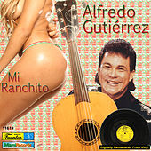 Mi Ranchito by Alfredo Gutierrez