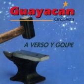 A Verso y Golpe de Guayacan Orquesta
