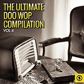 The Ultimate Doo Wop Compilation, Vol. 4 de Various Artists