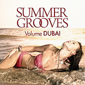 Summer Grooves -, Vol. DUBAI by Various Artists