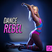 Dance Rebel von Various Artists