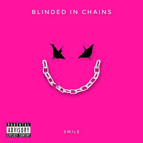 Smile by Blinded in Chains