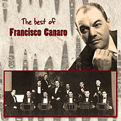 The Best of Francisco Canaro by Francisco Canaro