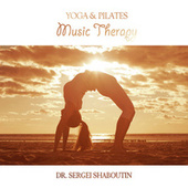 Yoga and Pilates Music Therapy by Dr. Sergei Shaboutin