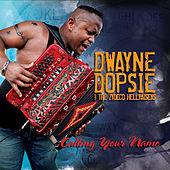 Calling Your Name by Dwayne Dopsie