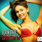 Join the City Crew by Various Artists