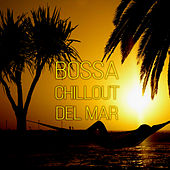 Bossa Chillout del Mar - Bossa Ibiza 2015 Lounge Music and Chill Out Music, Time to Relax, Siesta Holidays, Cocktail Drinks, Coffee Lounge von Various Artists
