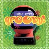 Talkin' Verve: Groovy! by Various Artists