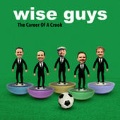 The Career Of A Crook von Wise Guys