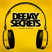 Deejay Secrets - Club Music von Various Artists